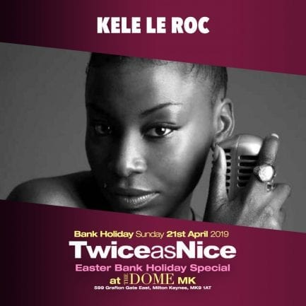 Kele Le Roc joins the Twice As Nice line up at The Dome MK
